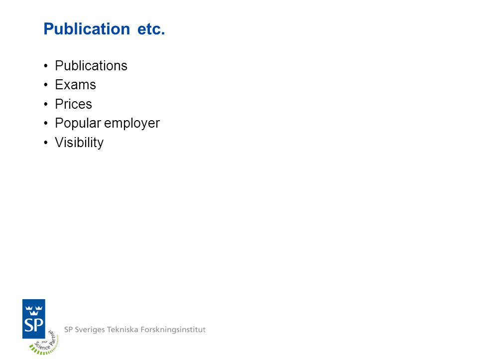 Publication etc. Publications Exams Prices Popular employer Visibility