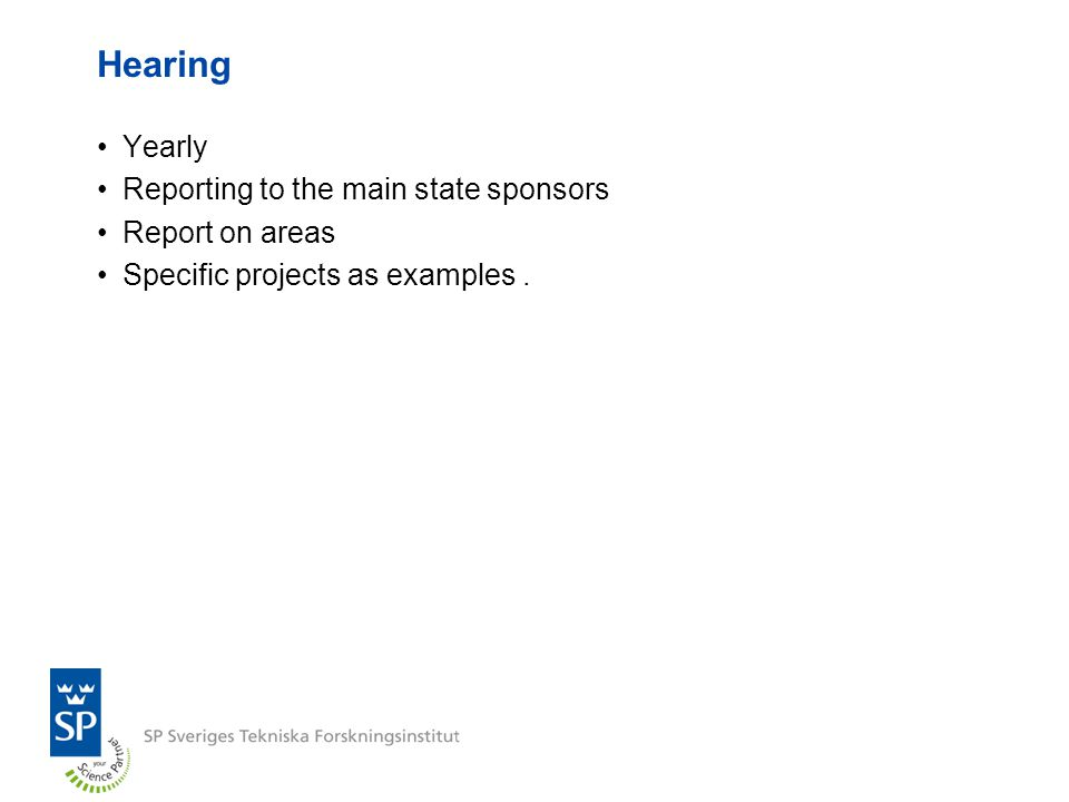 Hearing Yearly Reporting to the main state sponsors Report on areas Specific projects as examples.