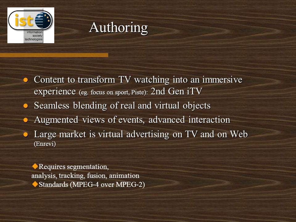 Authoring Content to transform TV watching into an immersive experience (eg. focus on sport, Piste): 2nd Gen iTV Content to transform TV watching into