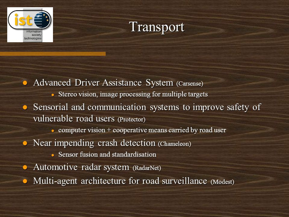 Transport Advanced Driver Assistance System (Carsense) Advanced Driver Assistance System (Carsense) Stereo vision, image processing for multiple targe