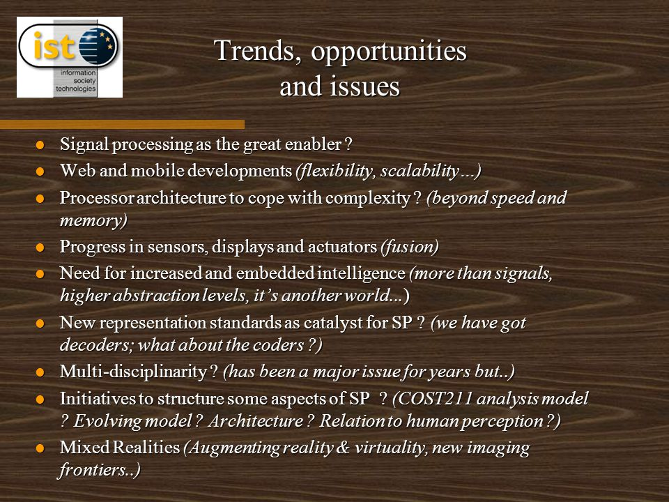 Trends, opportunities and issues Signal processing as the great enabler .