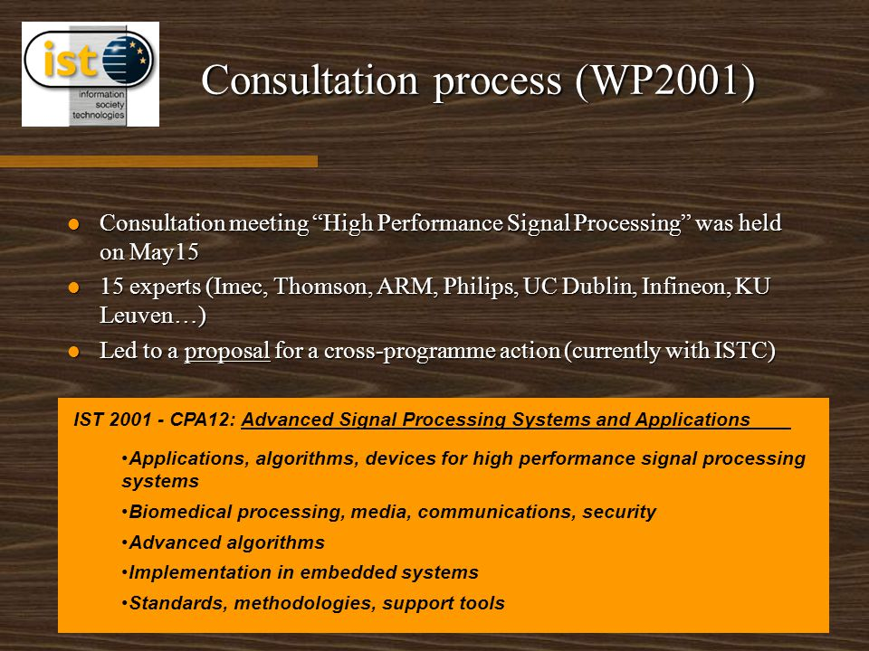 """Consultation process (WP2001) Consultation meeting """"High Performance Signal Processing"""" was held on May15 Consultation meeting """"High Performance Signa"""