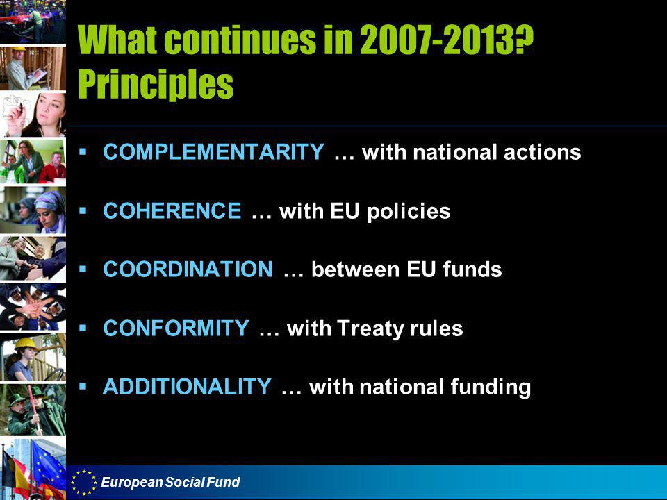 European Social Fund What continues in 2007-2013.
