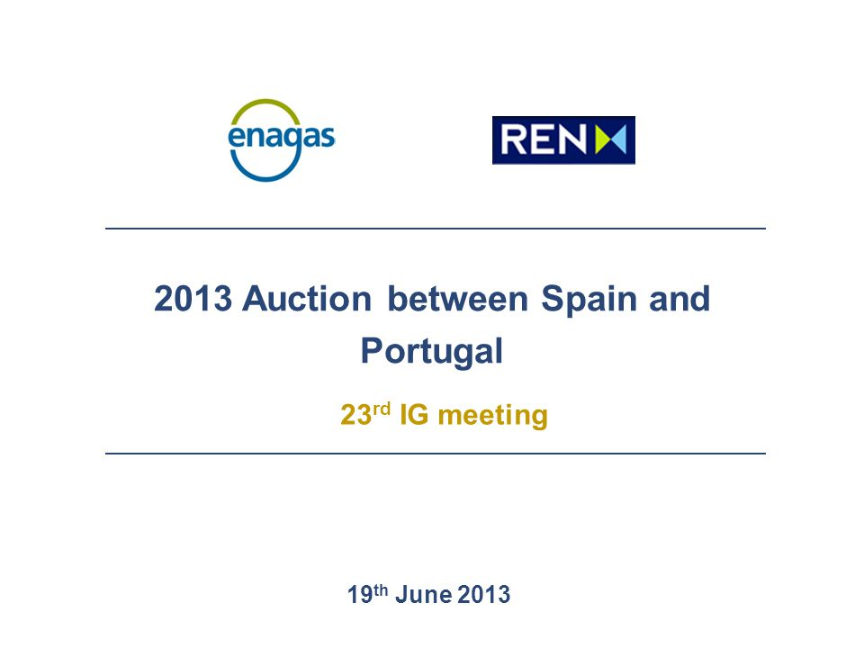2013 Auction between Spain and Portugal 23 rd IG meeting 19 th June 2013