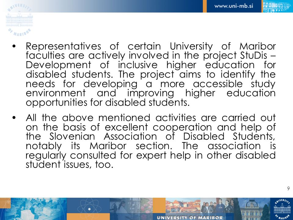 9 Representatives of certain University of Maribor faculties are actively involved in the project StuDis – Development of inclusive higher education for disabled students.