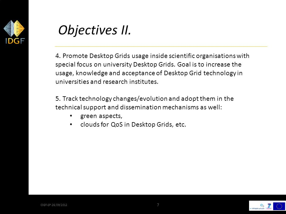 7 IDGF-SP 26/09/2012 7 Objectives II. 4.
