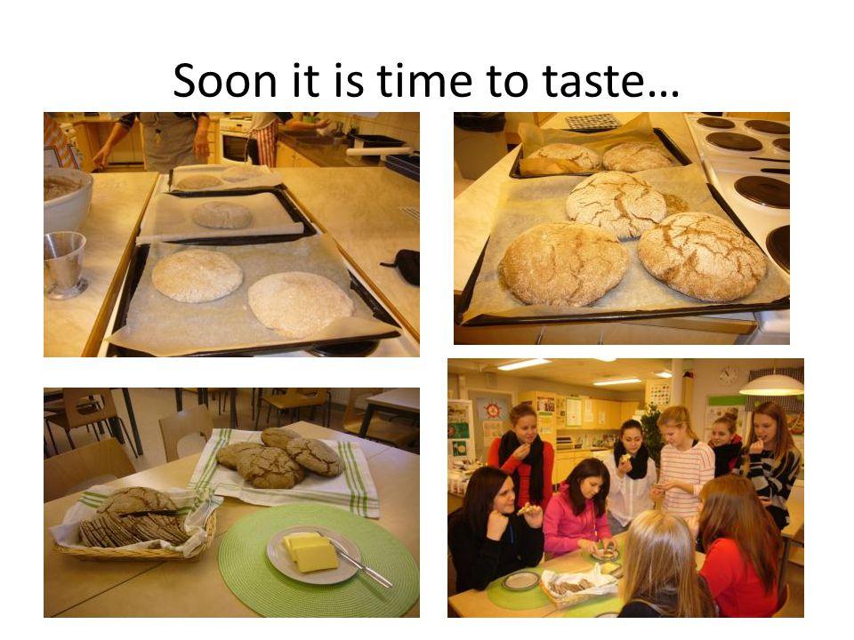 Soon it is time to taste…