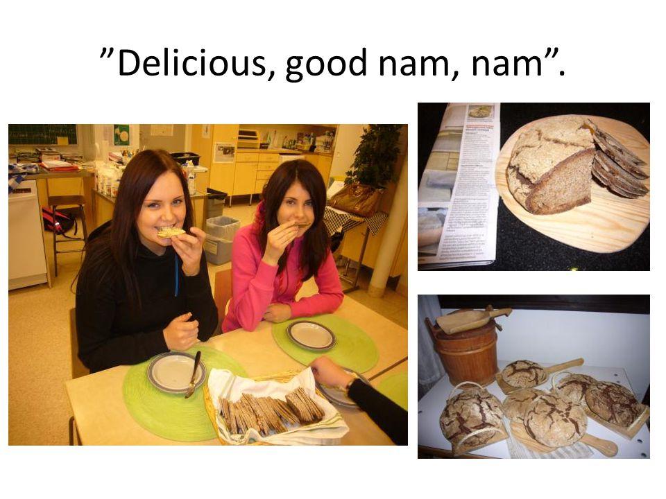 Delicious, good nam, nam .