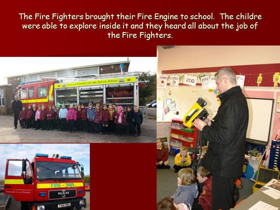 The Fire Fighters brought their Fire Engine to school. The childre were able to explore inside it and they heard all about the job of the Fire Fighter