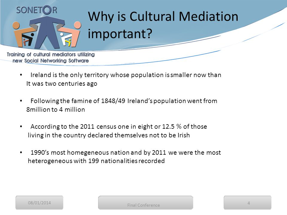08/01/2014 5 Why is Cultural Mediation important? Final Conference