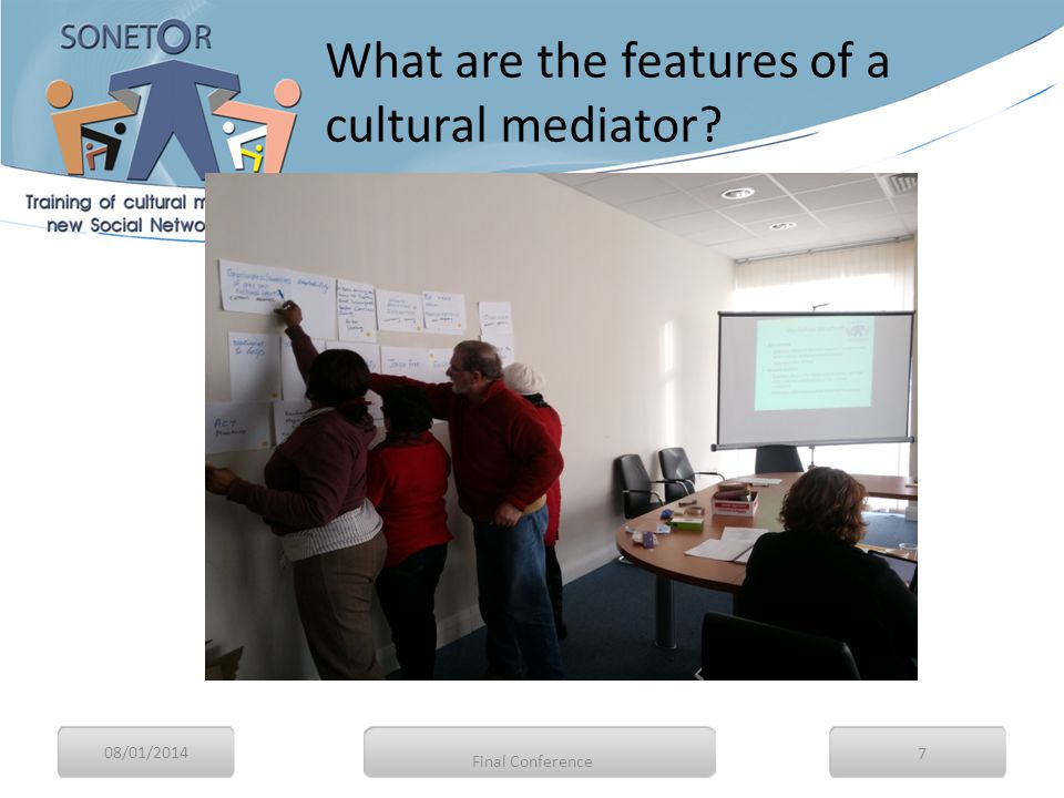 08/01/2014 8 What are the features of a cultural mediator? Final Conference