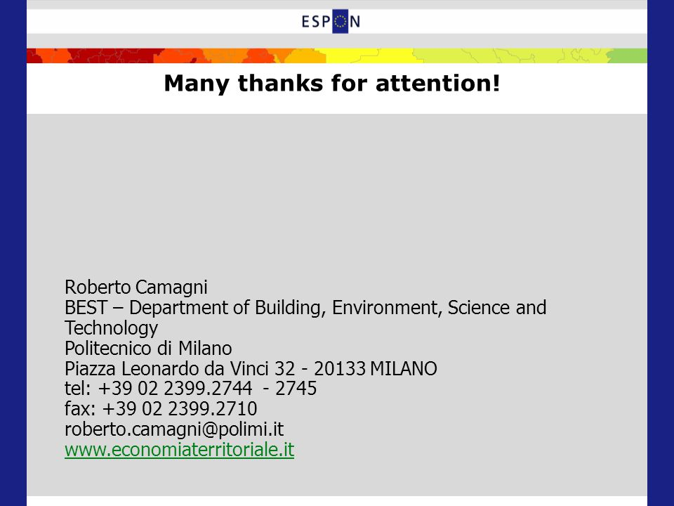 Many thanks for attention! Roberto Camagni BEST – Department of Building, Environment, Science and Technology Politecnico di Milano Piazza Leonardo da