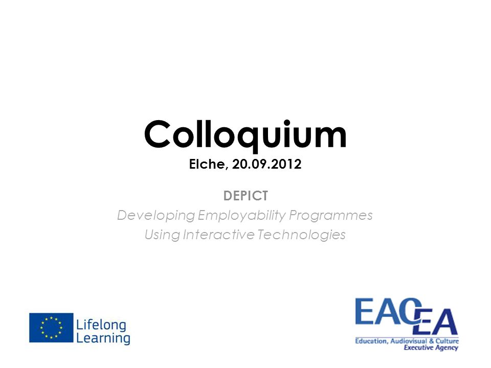 Colloquium Elche, 20.09.2012 DEPICT Developing Employability Programmes Using Interactive Technologies