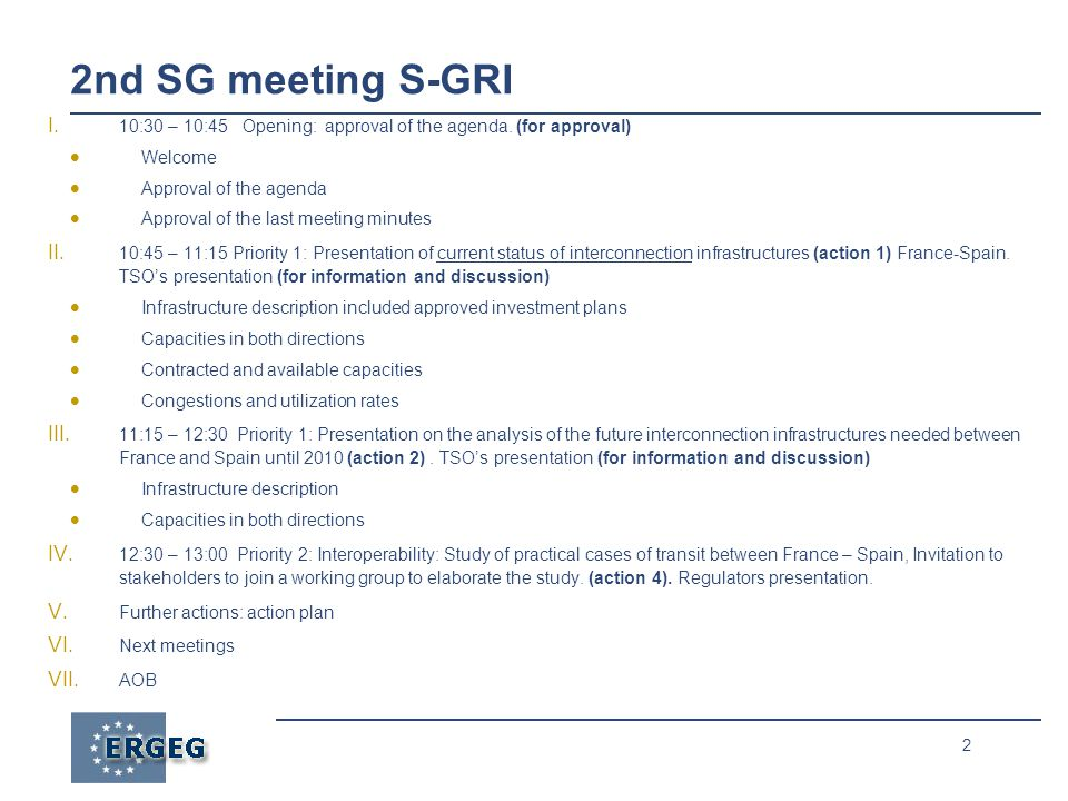 2 2nd SG meeting S-GRI I. 10:30 – 10:45 Opening: approval of the agenda.