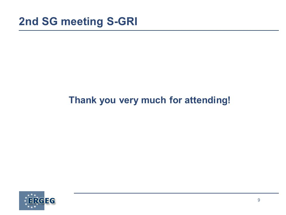 9 Thank you very much for attending! 2nd SG meeting S-GRI