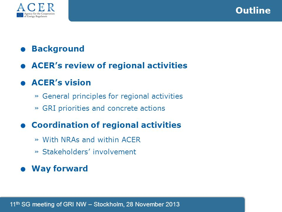 11 th SG meeting of GRI NW – Stockholm, 28 November 2013.