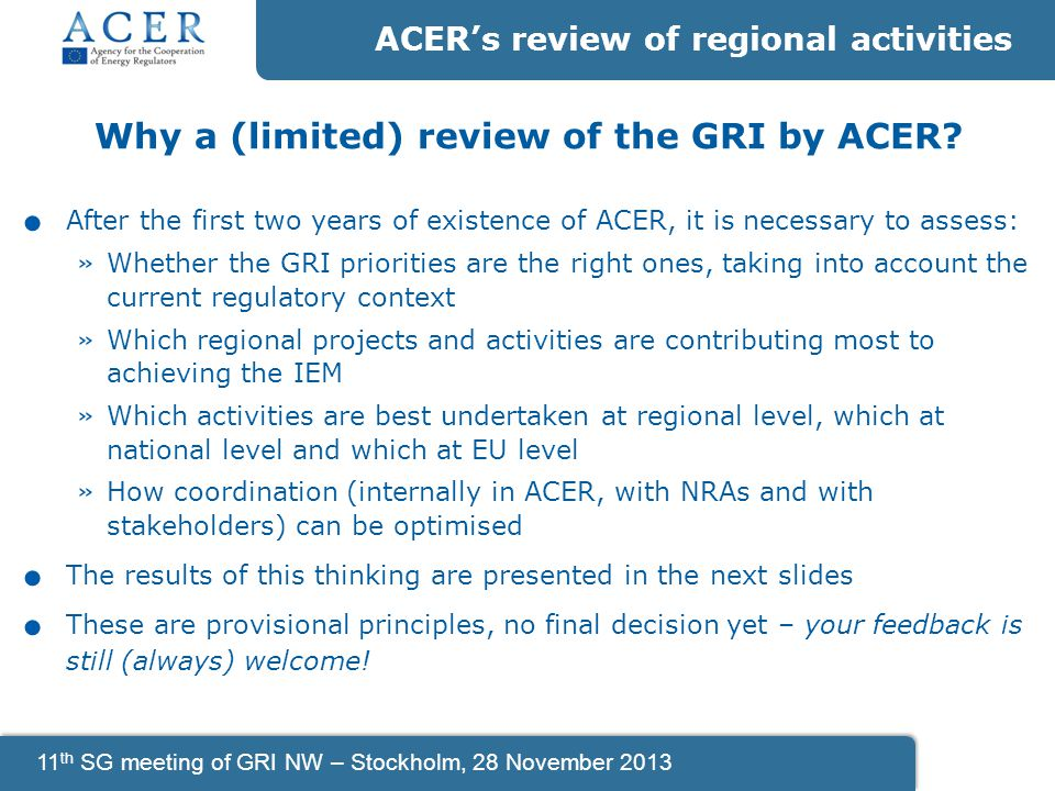 11 th SG meeting of GRI NW – Stockholm, 28 November 2013 Why a (limited) review of the GRI by ACER .