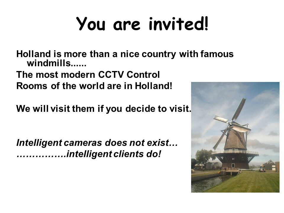You are invited.Holland is more than a nice country with famous windmills......