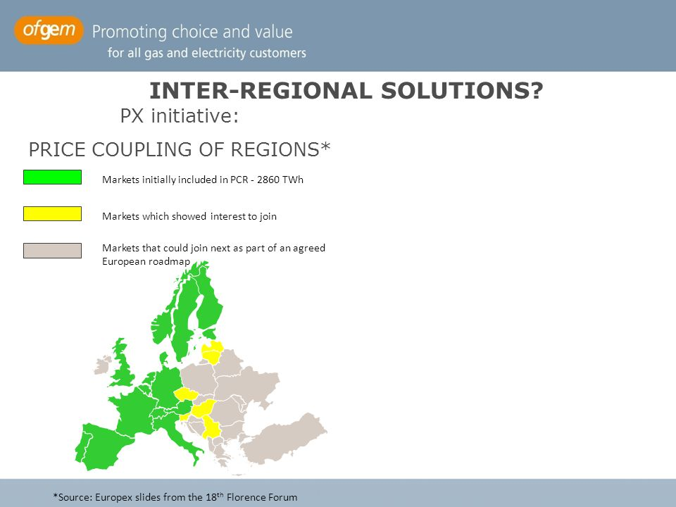 Other considerations for FUI-NW Region Market Coupling Input from Ofgem Consultation: Two power exchanges in GB –Not a material issue Firmness –Support for firmness, but diverse views how it is applied –Diverse views on risk sharing between traders, TSO/IC owners and consumers –Diverging views on adopting a common approach to firmness Charging –Many respondents highlighted potential distorting impact of TRIAD / Transmission charges –Review underway coordinated by Ofgem and National Grid