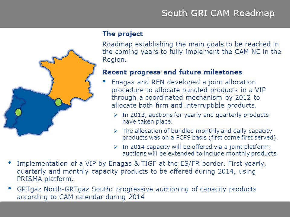 South GRI CAM Roadmap The project Roadmap establishing the main goals to be reached in the coming years to fully implement the CAM NC in the Region.