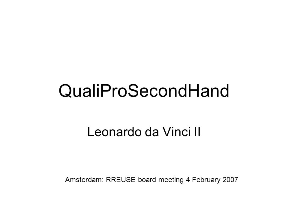 QualiProSecondHand Leonardo da Vinci II Amsterdam: RREUSE board meeting 4 February 2007