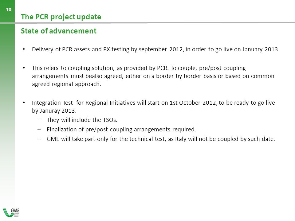 - 10 - 10 Delivery of PCR assets and PX testing by september 2012, in order to go live on January 2013.