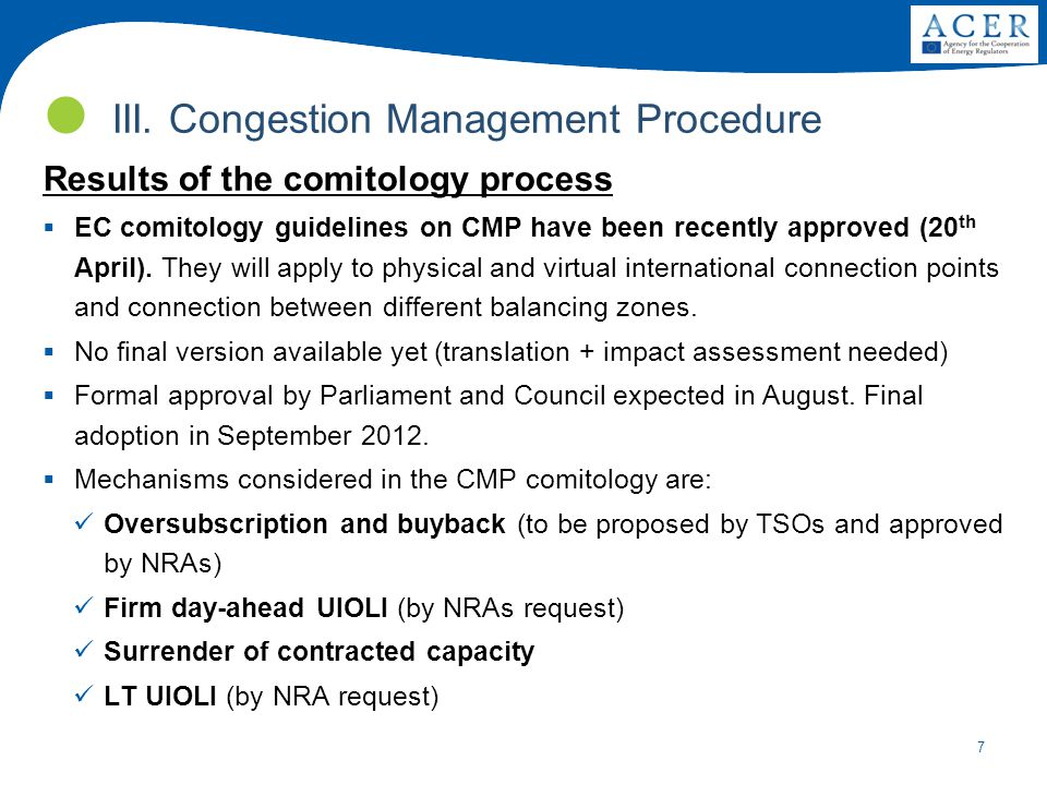 7 Results of the comitology process  EC comitology guidelines on CMP have been recently approved (20 th April).