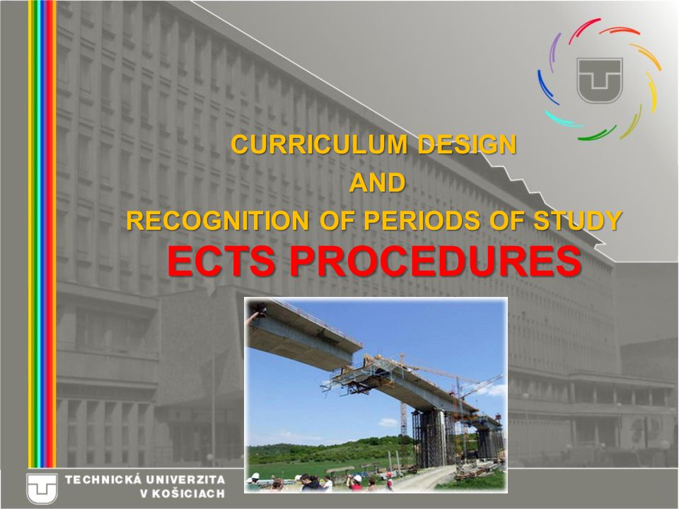 CURRICULUM DESIGN AND AND RECOGNITION OF PERIODS OF STUDY ECTS PROCEDURES