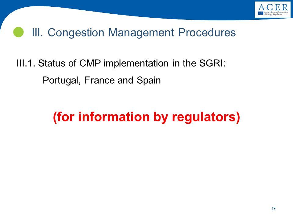 19 III. Congestion Management Procedures III.1.