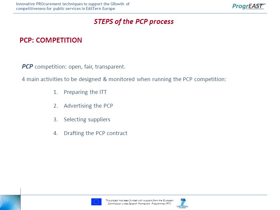 This project has been funded with support from the European Commission under Seventh Framework Programme (FP7) Innovative PROcurement techniques to su