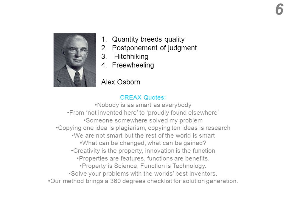 6 1.Quantity breeds quality 2.Postponement of judgment 3.