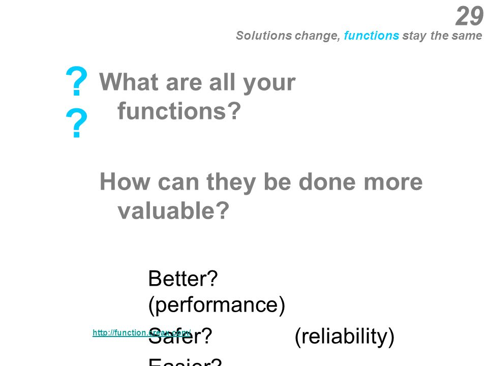 What are all your functions. How can they be done more valuable.