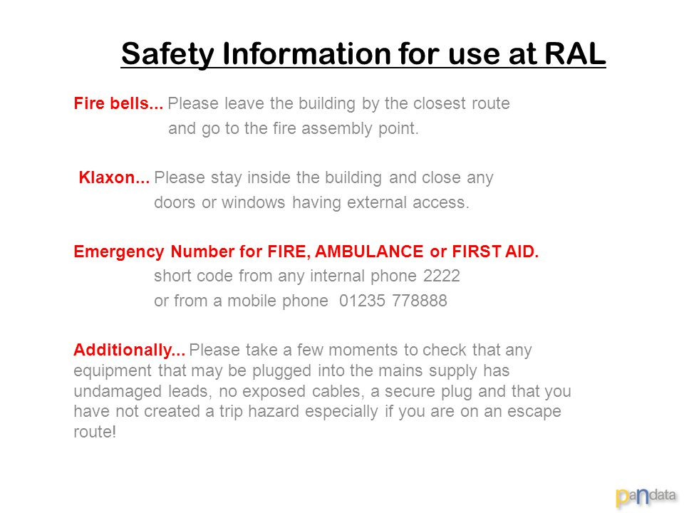 Safety Information for use at RAL Fire bells...