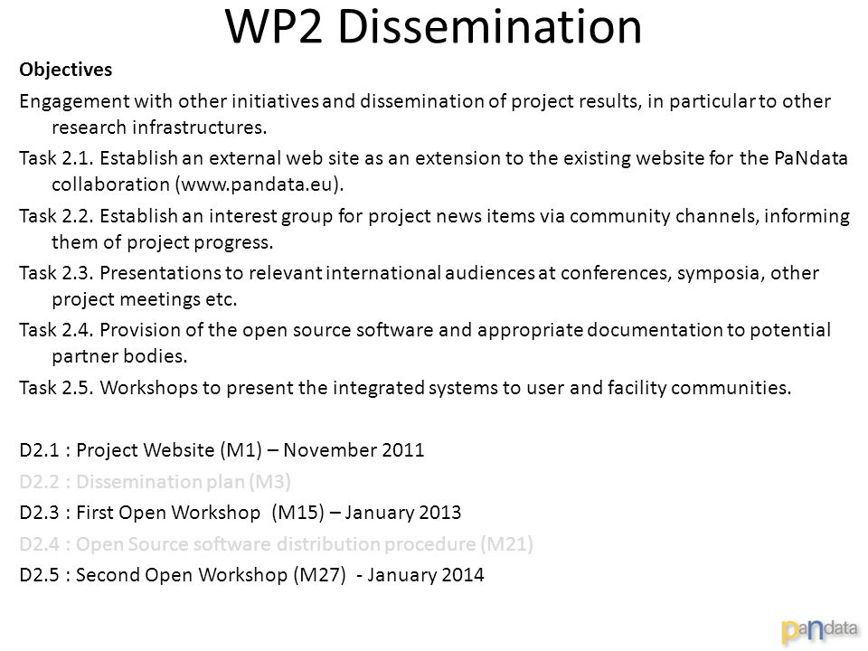 WP2 Dissemination Objectives Engagement with other initiatives and dissemination of project results, in particular to other research infrastructures.