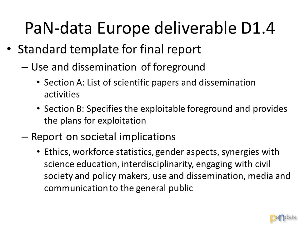 PaN-data Europe deliverable D1.4 Standard template for final report – Use and dissemination of foreground Section A: List of scientific papers and dis