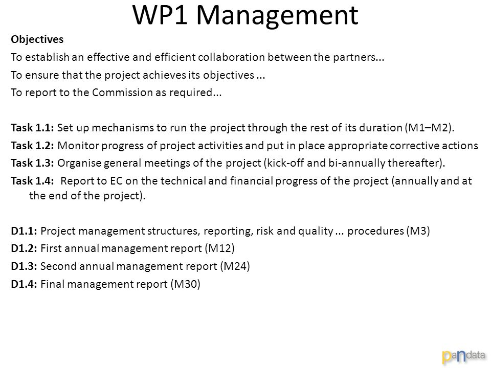 WP1 Management Objectives To establish an effective and efficient collaboration between the partners...