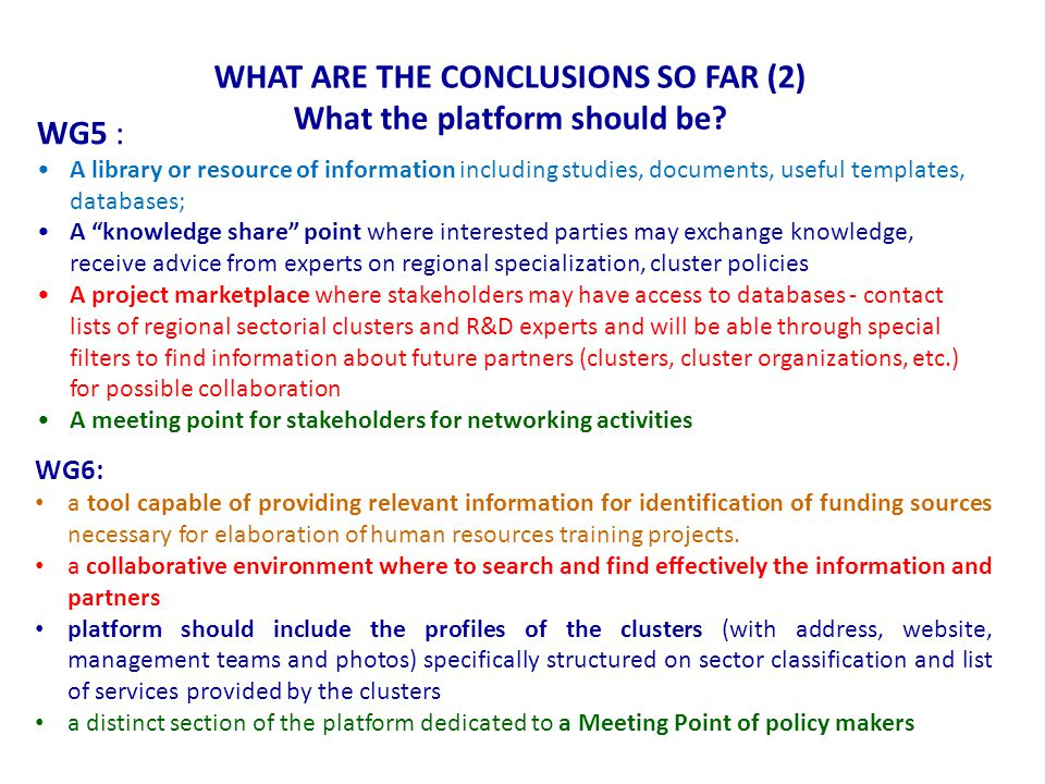 WHAT ARE THE CONCLUSIONS SO FAR (2) What the platform should be.