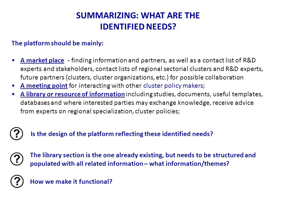 SUMMARIZING: WHAT ARE THE IDENTIFIED NEEDS.