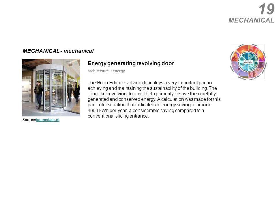 19 MECHANICAL - mechanical The Boon Edam revolving door plays a very important part in achieving and maintaining the sustainability of the building.