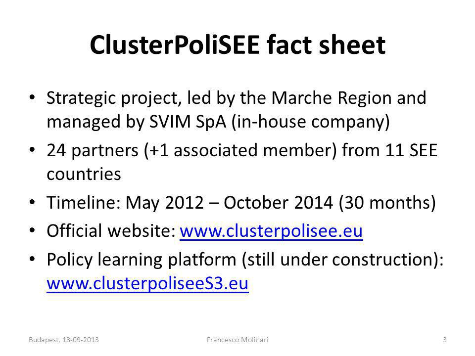 ClusterPoliSEE fact sheet Strategic project, led by the Marche Region and managed by SVIM SpA (in-house company) 24 partners (+1 associated member) fr