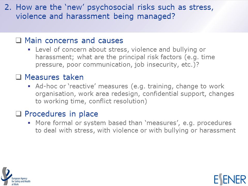 2.How are the 'new' psychosocial risks such as stress, violence and harassment being managed.