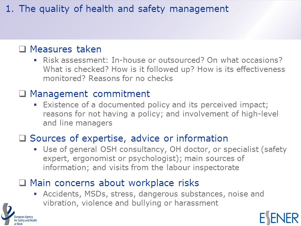 1.The quality of health and safety management  Measures taken  Risk assessment: In-house or outsourced.