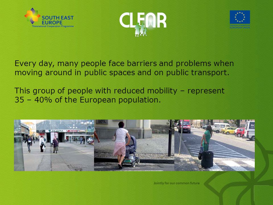 Every day, many people face barriers and problems when moving around in public spaces and on public transport.