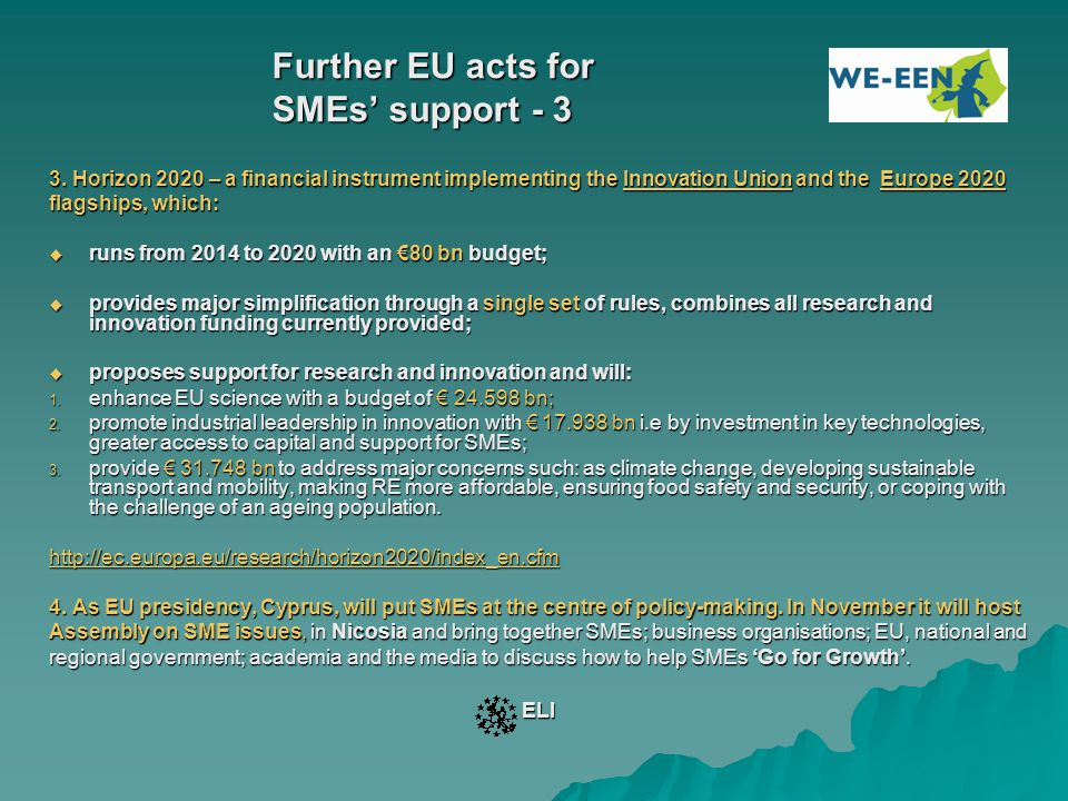 Further EU acts for SMEs' support - 3 3. Horizon 2020 – a financial instrument implementing the Innovation Union and the Europe 2020 Innovation UnionE