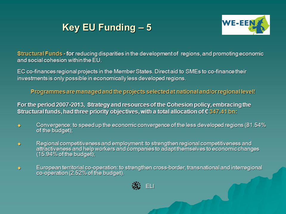 Key EU Funding – 5 Structural Funds - for reducing disparities in the development of regions, and promoting economic and social cohesion within the EU