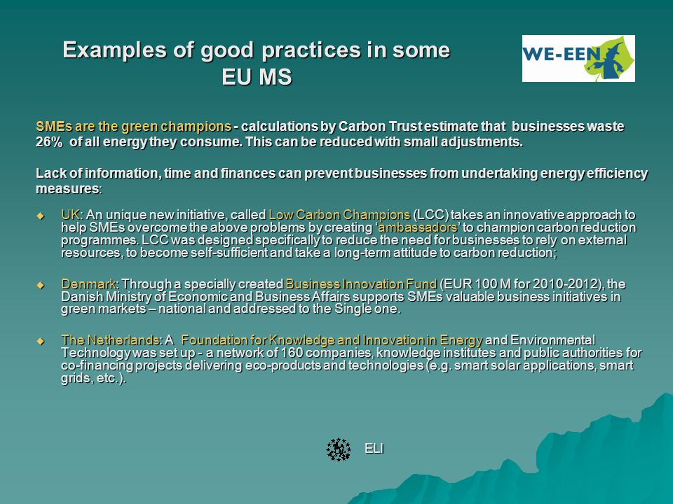 Examples of good practices in some EU MS SMEs are the green champions - calculations by Carbon Trust estimate that businesses waste 26% of all energy