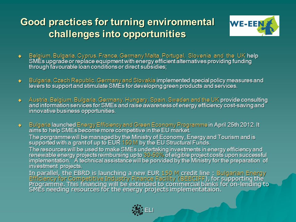 Good practices for turning environmental challenges into opportunities  Belgium, Bulgaria, Cyprus, France, Germany Malta, Portugal, Slovenia and the