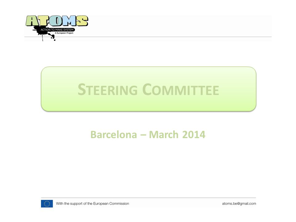 Barcelona – March 2014 S TEERING C OMMITTEE