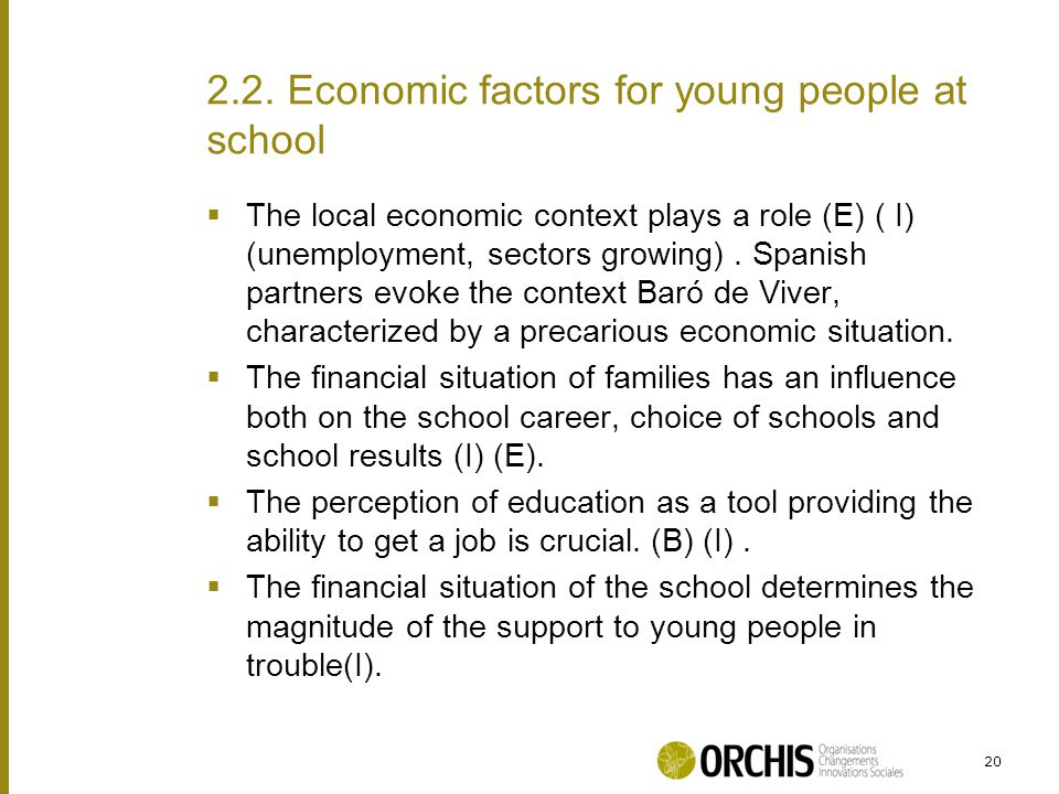  The local economic context plays a role (E) ( I) (unemployment, sectors growing).