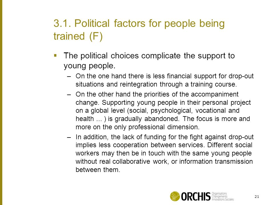  The political choices complicate the support to young people.